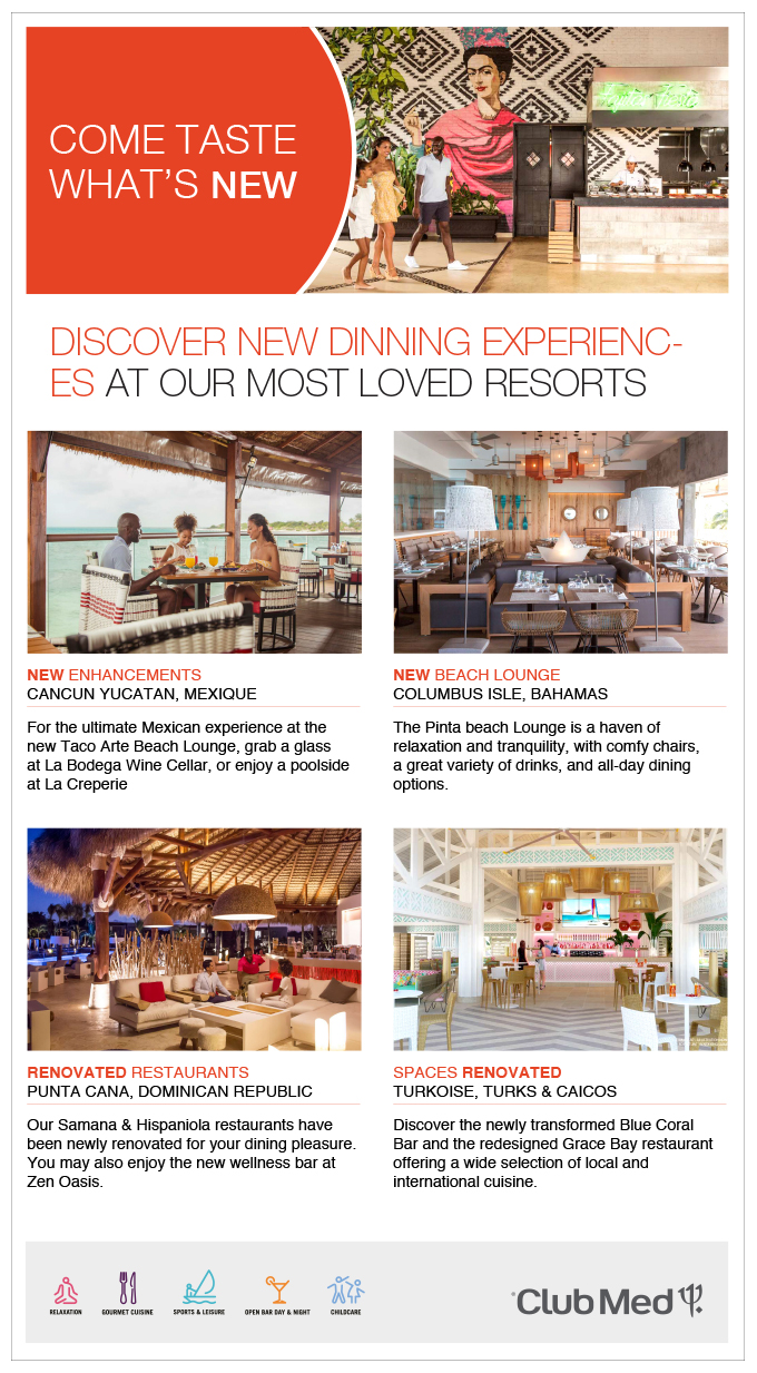 Club Med<br>Come taste what's new!